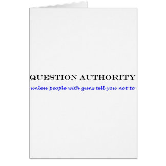 Question authority bumper sticker card