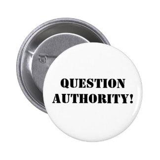 Question Authority! Pinback Button