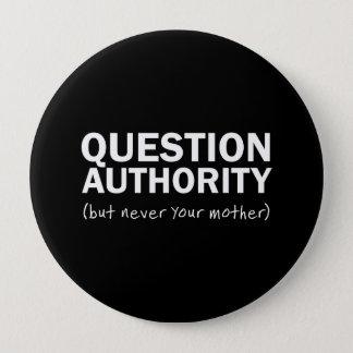 Question Authority Pinback Button