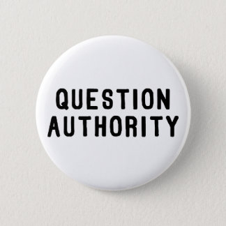 Question Authority Pinback Button