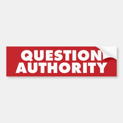 Question Authority - Red B Bumper Sticker