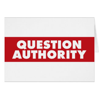 Question Authority - Red! Card
