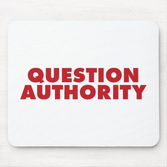 Question Authority - Red! Mouse Pad