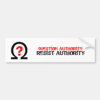 QUESTION AUTHORITY/RESIST AUTHORITY BUMPER STICKER