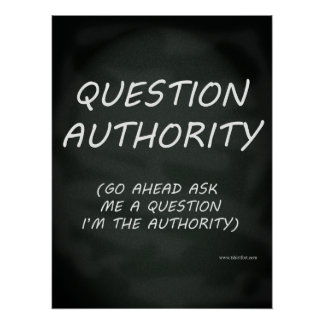 Question Authority Slogan Poster