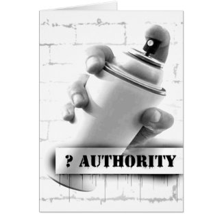 Question Authority - Spray Paint Can - Graffiti Card