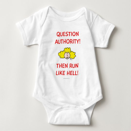 Question authority, then run like hell! baby bodysuit