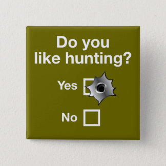 Question: Do you like hunting, Yes or No?, Pinback Button