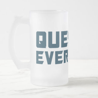 Question Everything 16 Oz Frosted Glass Beer Mug