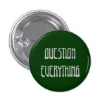Question Everything 1 Inch Round Button