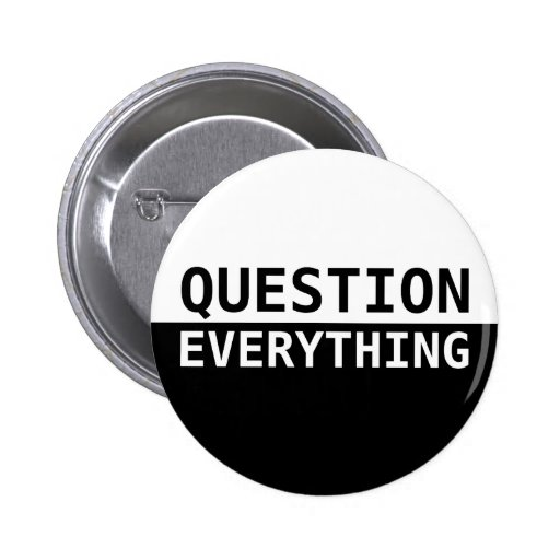 Question Everything 2 Inch Round Button