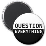 Question Everything 2 Inch Round Magnet