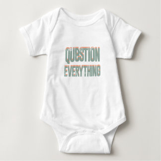 Question Everything Baby Bodysuit