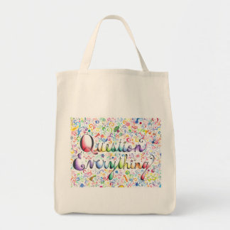 Question Everything Grocery Tote Grocery Tote Bag