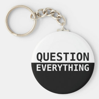 Question Everything Key Chain