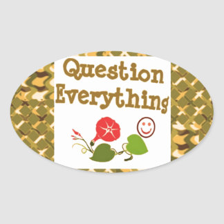 Question EVERYTHING: Meditate WISDOM word LOWPRICS Oval Sticker