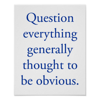 Question everything posters