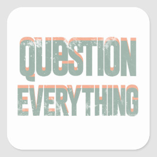 Question Everything Square Sticker