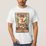 Question Everything Tee Shirt