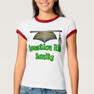 Question His Sanity T-Shirt