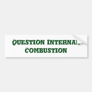 Question Internal Combustion bumper sticker