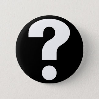QUESTION MARK PINBACK BUTTON