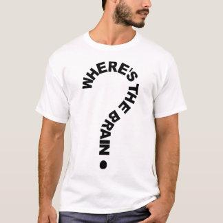 Question Mark Where's The Brain T-Shirt