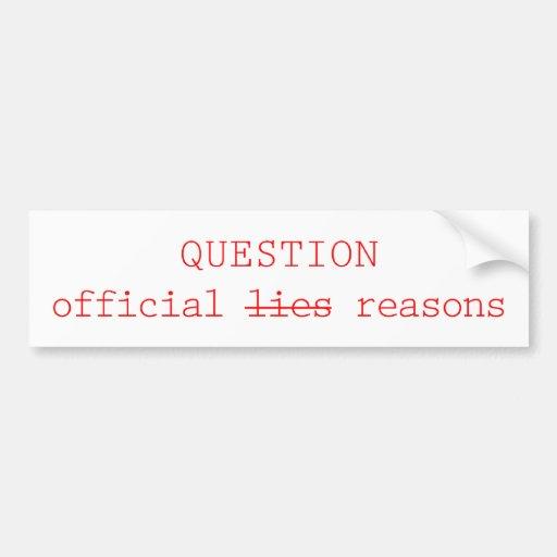 QUESTION official lies Bumper Sticker