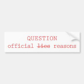QUESTION official lies Car Bumper Sticker