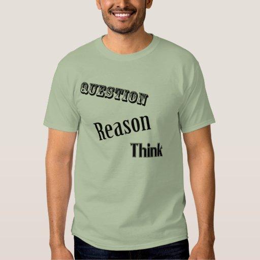Question Reason Think Tshirts