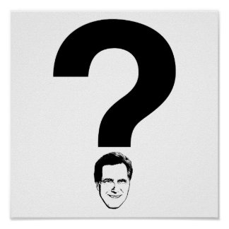 QUESTION ROMNEY.png Posters