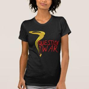 Question War Shirt