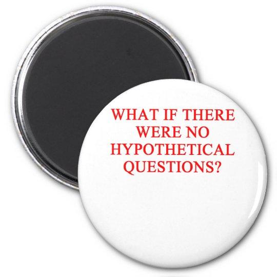 QUESTIONS hypothetical Magnet