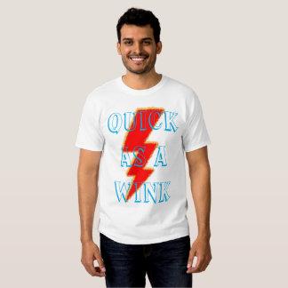 Quick as a wink t-shirt