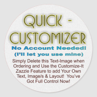 Quick/Easy Fully Customizable Template! Classic Round Sticker