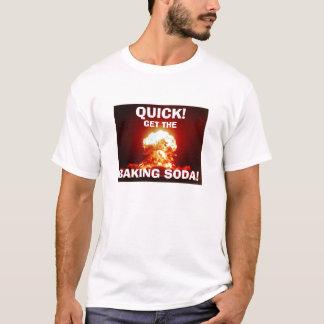QUICK!  Get the BAKING SODA! T-Shirt