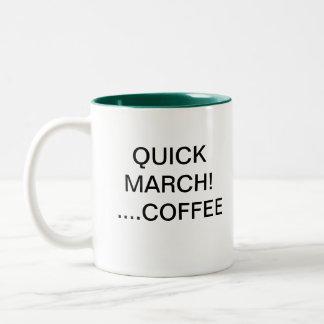 QUICK MARCH! ...COFFEE Two-Tone COFFEE MUG