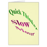 Quick Thinker Slow Mover Greeting Card