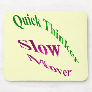 Quick Thinker Slow Mover Mouse Pad