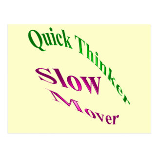 Quick Thinker Slow Mover Postcard
