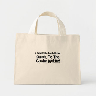 Quick, to the Cache Mobile! Tote Bags