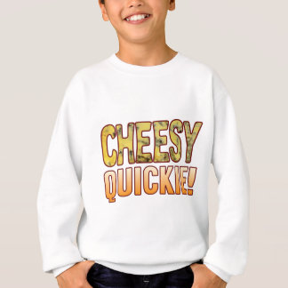 Quickie Blue Cheesy Sweatshirt