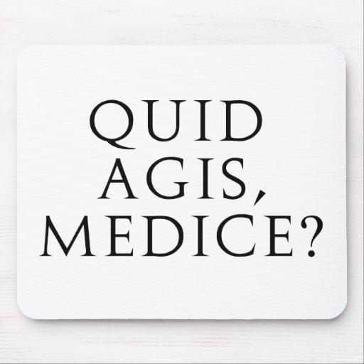 Quid Agis, Medice? Mouse Pad