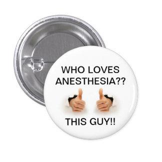 Quién ama anestesia pin redondo de 1 pulgada