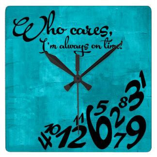 ¡Quién cuida, estoy siempre el tiempo! - Reloj Cuadrado