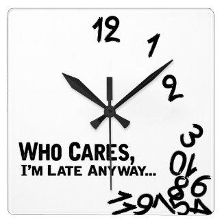 Quién cuida, soy atrasado de todos modos… - blanco reloj cuadrado
