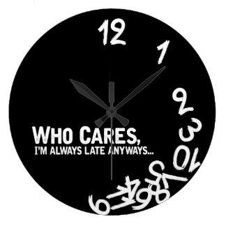 Quién cuida, soy siempre atrasado de todos modos… reloj redondo grande