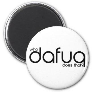 ¿Quién Dafuq hace eso? Imán