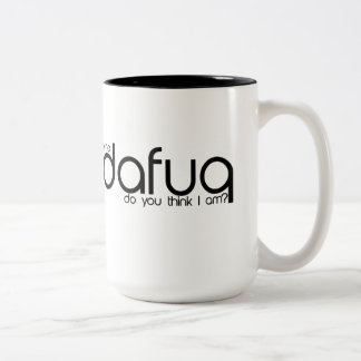 ¿Quién Dafuq usted me piensa es? Taza