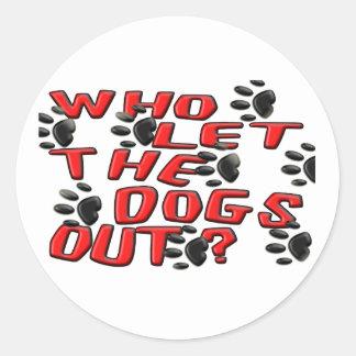 Quién dejó los perros hacia fuera (las impresiones pegatina redonda